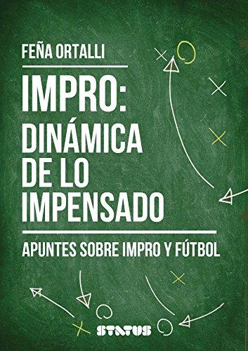 Impro: Dinámica de lo impensado: Apuntes sobre impro y fútbol por Feña Ortalli