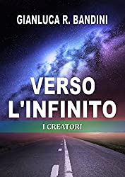 Verso l'Infinito (2): I Creatori