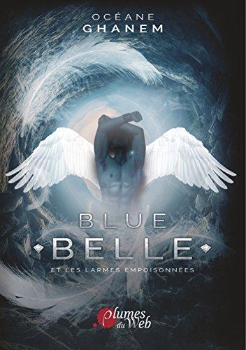 Blue belle et les larmes empoisonnées : Tome 1