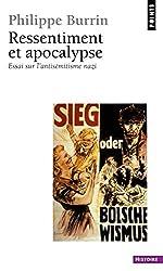 Ressentiment et Apocalypse : Essai sur l'antisémitisme nazi