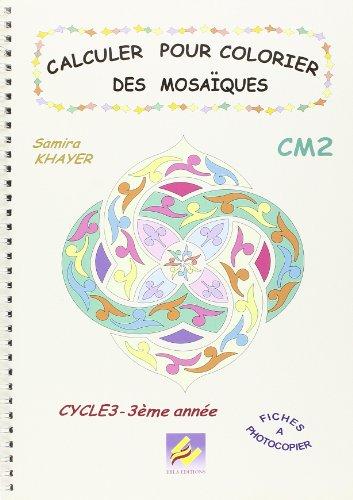 Calculer pour Colorier des Mosaiques, CM2