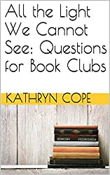 All the Light We Cannot See: Questions for Book Clubs (English Edition)