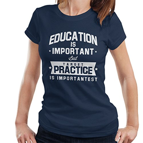 Education is Important but Target Practice is Importantest Women's T-Shirt - Scifi Guns Airsoft