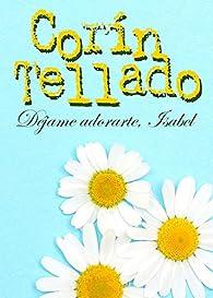 Déjame adorarte, Isabel par Corín Tellado