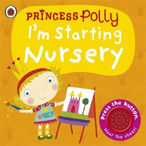 I'm Starting Nursery: A Princess Polly book by Amanda Li (2015-01-01)