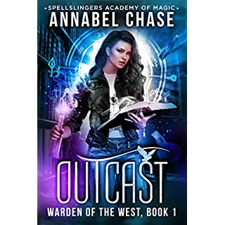 Outcast: Spellslingers Academy of Magic (Warden of the West Book 1) (English Edition)