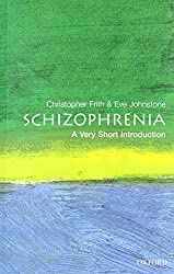 Schizophrenia: A Very Short Introduction (Very Short Introductions)