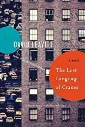The Lost Language of Cranes: A Novel by David Leavitt (2014-06-03)