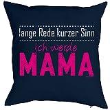 Kissen komplett mit Füllung für werdende Mütter - lange Rede kurzer Sinn ich werde Mama! Dekokissen