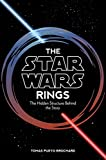 The Star Wars Rings: The Hidden Structure Behind the Star Wars Story