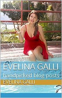 Evelina GALLI: handpicked blog posts (English Edition) par [Galli, Evelina]