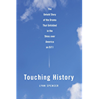 Touching History: The Untold Story of the Drama That Unfolded in the Skies Over America on 9/11 (English Edition)