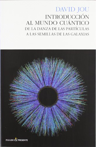 Introducción Al Mundo Cuántico - 2ª Edición (Ensayo (pasado Presente))