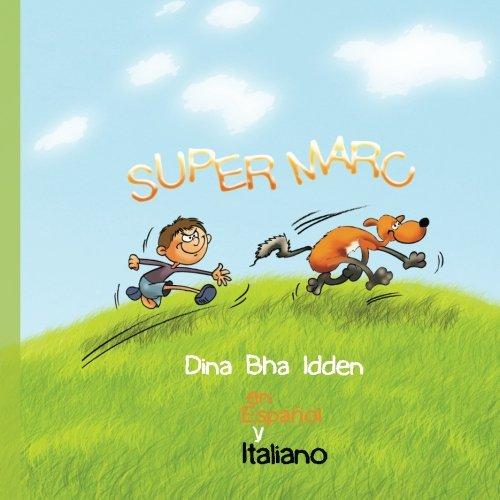 Super Marc: Super Marc par Dina Bha Idden