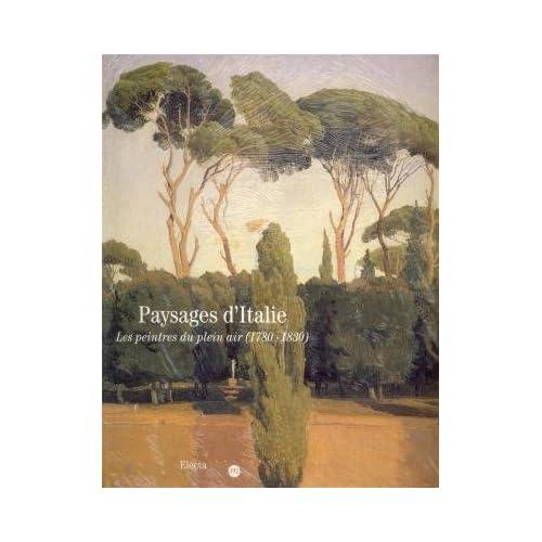 Paysages d'Italie. Les peintres du plein air (1780-1830)