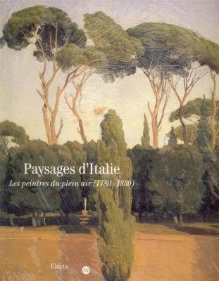 Paysages d'Italie. Les peintres du plein air (1780-1830) par Collectif