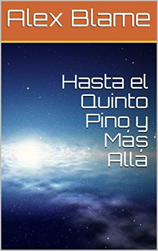 Hasta el Quinto Pino y Más Allá por Alex Blame