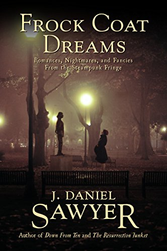Frock Coat Dreams: Romances, Nightmares, and Fancies from the Steampunk Fringe (English Edition) Fancy Fringe