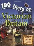 100 Facts Victorian Britain
