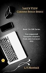 Jake's view (#1 of CBB Series): Fan requested chapters in Jake's POV  (Carrero Bonus Books - CBB)