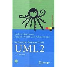 Software-Entwurf mit UML 2: Objektorientierte Modellierung mit Beispielen in Java (Xpert.press)