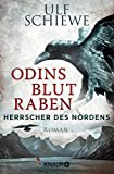 Herrscher des Nordens - Odins Blutraben: Roman - Ulf Schiewe