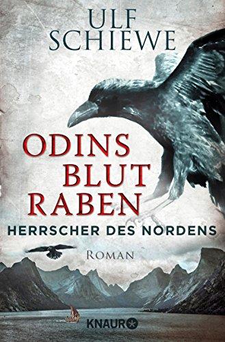 Schiewe, Ulf: Herrscher des Nordens - Odins Blutraben