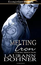 Melting Iron: Ellora's Cave by Laurann Dohner (2011-12-15)