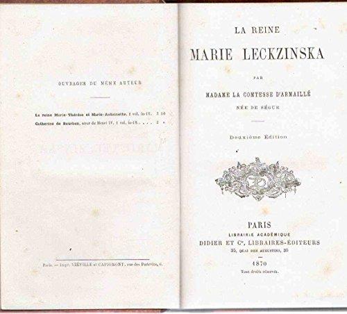La Reine Marie Leckzinska, tude historique, par Mme la Ctesse d' Armaill, ne de Sgur