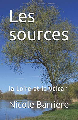 Les sources: la Loire et le volcan