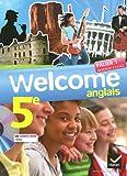 Welcome Anglais 5e éd. 2012 - Manuel de l'élève Format Compact
