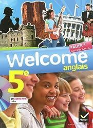 Welcome Anglais 5e éd. 2012 - Manuel de l'élève + CD audio-rom (format compact): Manuel de l'élève Format Compact