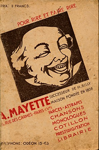 A. Mayette (Ancienne maison de h. Billy, maison fondée en 1808) : Pour rire et faire rire - Farces , Attrapes , Chansons , Monologues , Cotillon , Prestidigitation , Librairie - Catalogue par Mayette