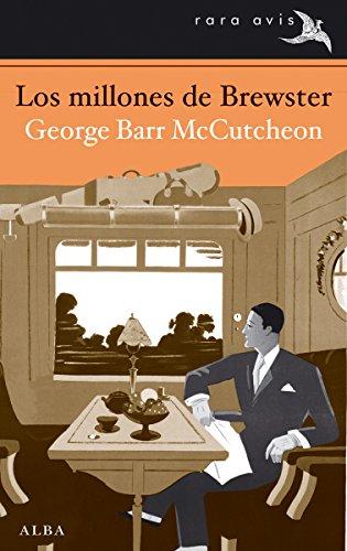 Los millones de Brewster (Rara Avis nº 19) por George Barr McCutcheon
