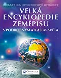 Velká encyklopedie zeměpisu: S podrobným atlasem světa Odkazy na internetové stránky (2005)