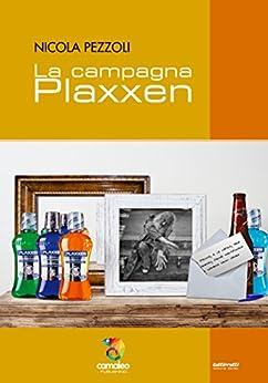 La Campagna Plaxxen (TuttiFrutti Vol. 1) di [Pezzoli, Nicola]