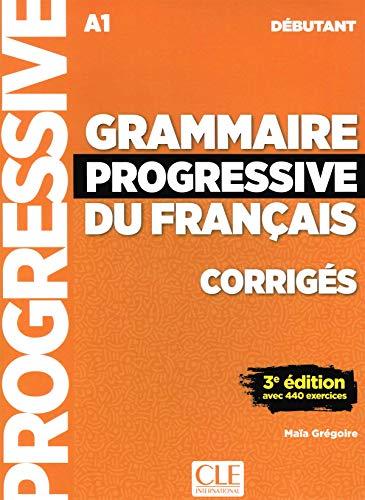 Grammaire progressive du français - Niveau débutant - 3ème édition - Corrigés