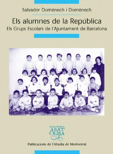 Els alumnes de la República: Els grups escolars del Patronat Escolar de l'Ajuntament de Barcelona (Biblioteca Abat Oliba)