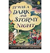 [It Was a Dark and Stormy Night] [by: Allan Ahlberg]