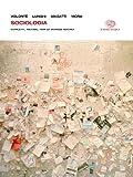 Sociologia. Concetti, metodi, temi di scienze sociali. Per i Licei e gli Ist. magistrali