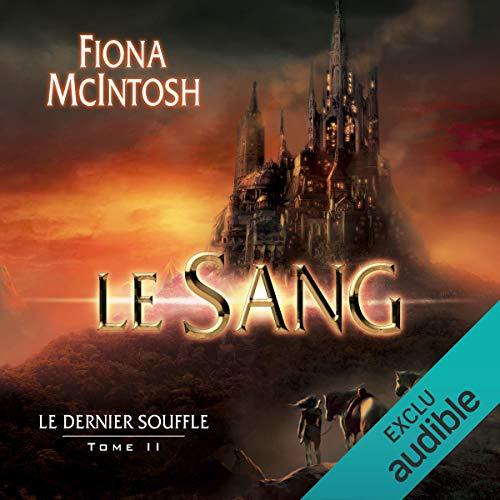 Le Sang: Le dernier souffle 2 par Fiona McIntosh
