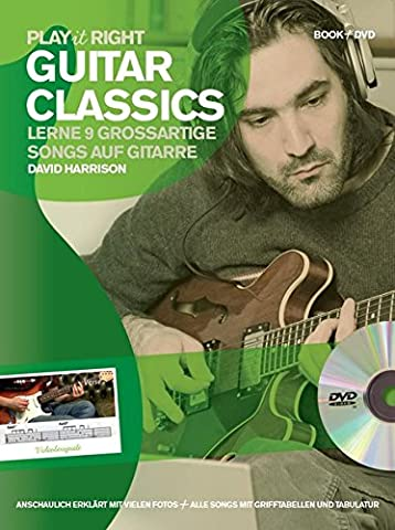 Play it right - Guitar Classics (Buch & DVD): Lerne 9 grossartige Songs auf Gitarre
