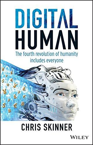 Digital Human: The Fourth Revolution of Humanity Includes Everyone por Chris Skinner