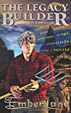 The Legacy Builder (The Chronicles Of Lincoln Hart)