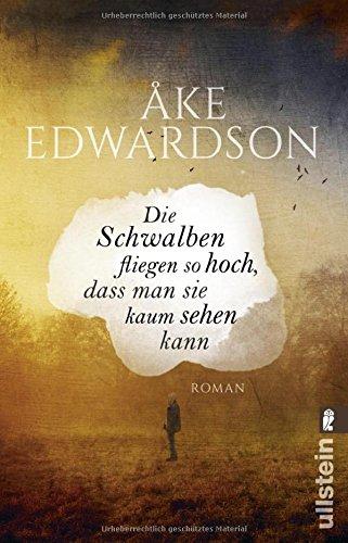 Edwardson, Åke: Die Schwalben fliegen so hoch, dass man sie kaum sehen kann