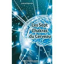 Les Sept Chakras du Cerveau