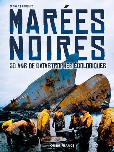 Les marées noires : 50 ans de catastrophes écologiques