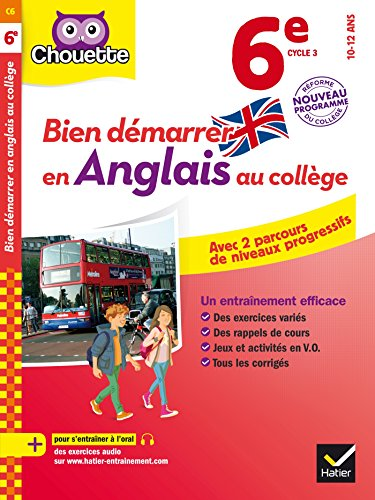 Bien démarrer en anglais au collège 6e (A1 vers A2): avec deux parcours de niveaux progressifs par Violet Jauffret