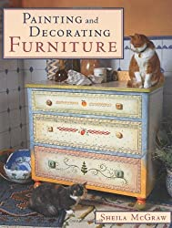 Painting and Decorating Furniture by Sheila McGraw (1998-10-30)