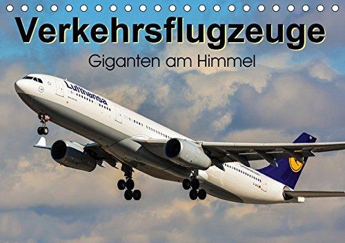 Verkehrsflugzeuge (Tischkalender 2019 DIN A5 quer): Giganten am Himmel (Monatskalender, 14 Seiten ) (CALVENDO Mobilitaet)
